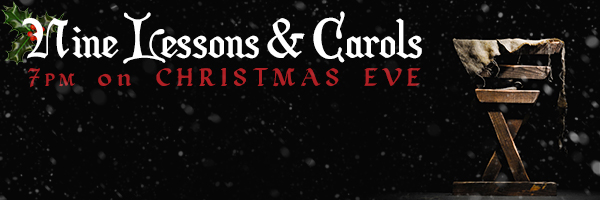 Nine Lessons & Carols: Christmas Eve